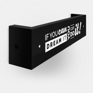 If you can dream it - You can do it