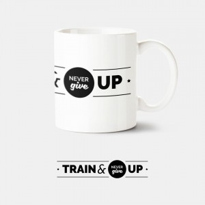 Train and never give up